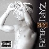 Cd 2pac Tupac Shakur Better Dayz [import] Duplo Lacrado